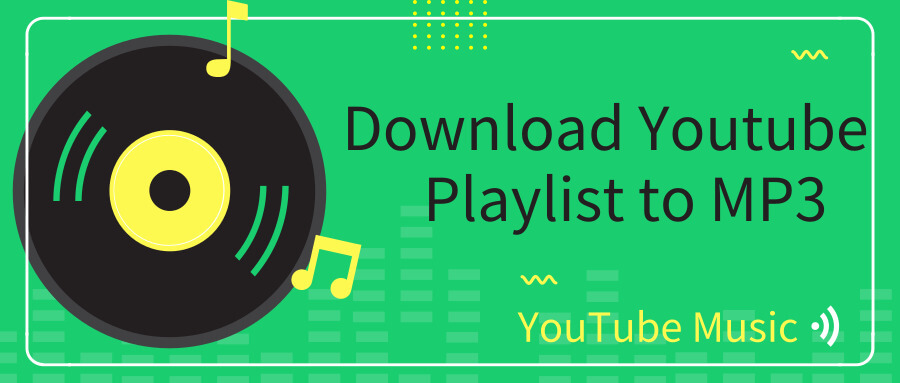 The Best 10 ways to download YouTube Playlist to MP3 2019 - Vidus Blog